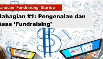 """Panduan """"Fundraising"""" Startup: Bahagian #1 – Pengenalan Dan Asas """"FUNDRAISING"""""""