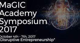 """Disruptive Entrepreneurship"" Tema Simposium MaGIC Academy 2017"