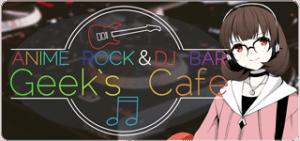 ANIME ROCK & DJ BAR Geek's Cafe(高田馬場)