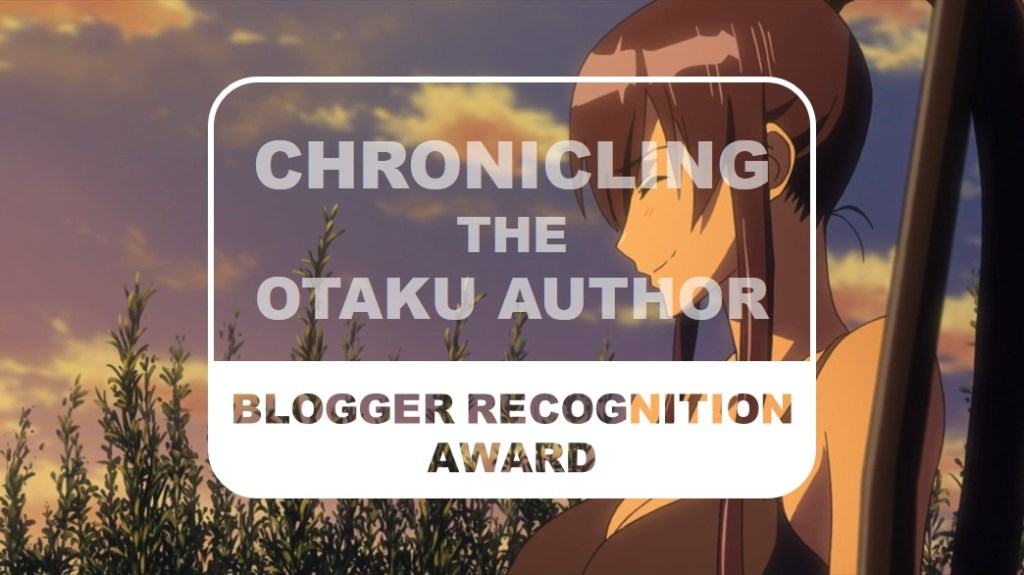 Chronicling The Otaku Author Blogger Recognition Award