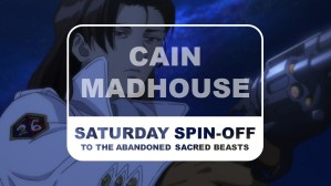 To The Abandonded Sacred Beasts Saturday Spin-off Cain Madhouse Title
