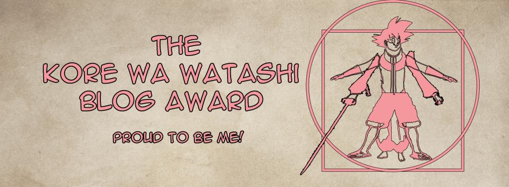 The Kore Wa Watashi Blog Award