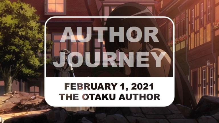 The Otaku Author Journey February 1 2021
