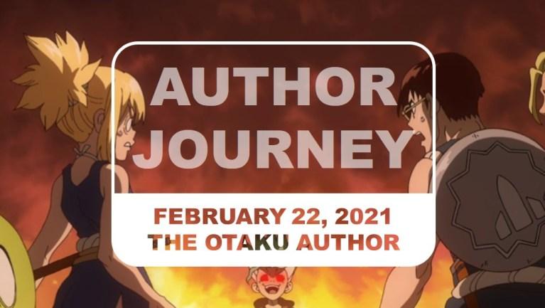 The Otaku Author Journey February 22 2021