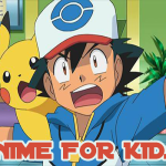 Anime For Kids