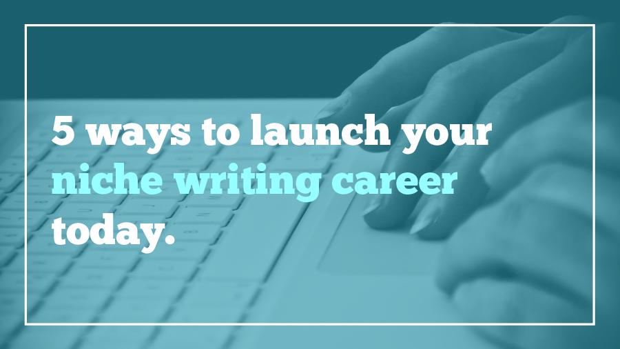 5-ways-niche-writing-career