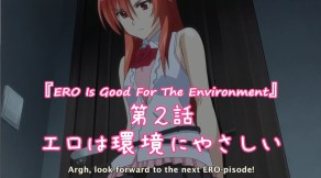 See you next time on episode 2: Ero is Good for The Environment