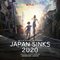Japan Sinks: 2020 Netflix Original Anime Series Original Soundtrack