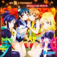 Love Live! Sunshine!! 2 Insert Song - MY MAI☆TONIGHT/MIRACLE WAVE