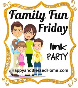 Family-Fun-Friday-for-HappyandBlessedHome.com_-e1386713912985