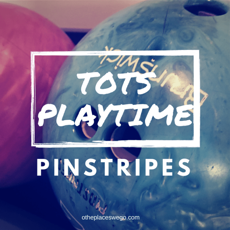 Tots Bowling: #Pintastic fun at Pinstripes