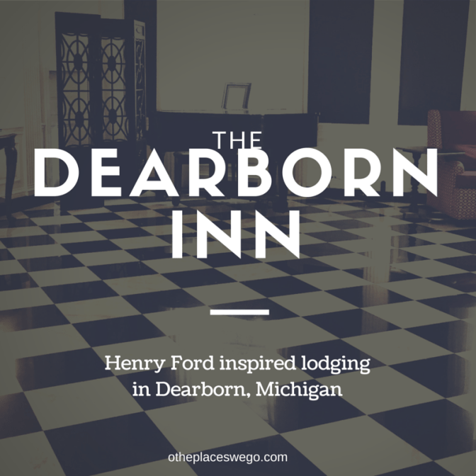 Hotel Review: A charming and historic stay at The Dearborn Inn, Michigan