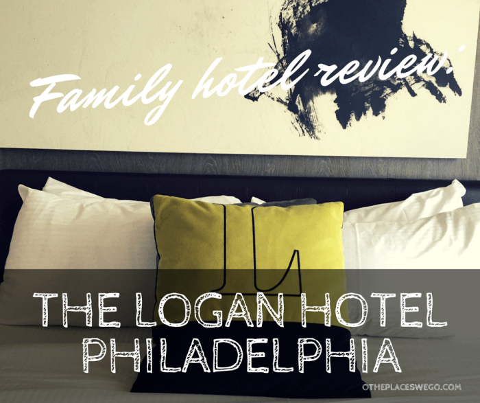A review of family-friendly The Logan Hotel in Philadelphia.
