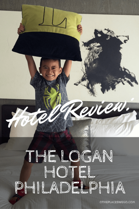 Pin this- A review of family-friendly The Logan Hotel in Philadelphia