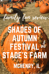 Pin this- Family fun review of the Shades of Autumn Festival at Stade's Farm in McHenry, IL