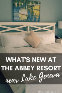 Pin this- What's new at The Abbey Resort Lake Geneva