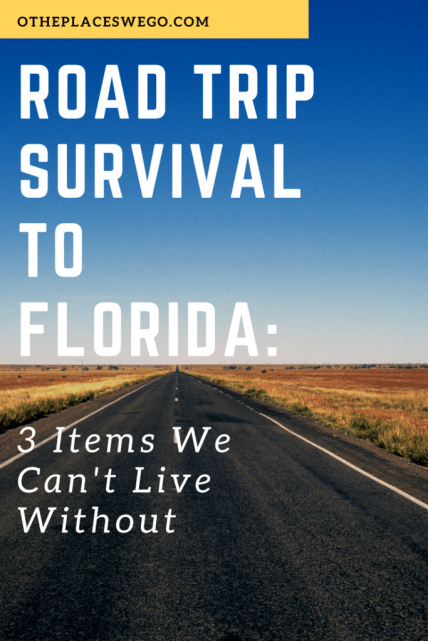 Road Trip Survival to Florida_ 3 Items We Can't Live Without