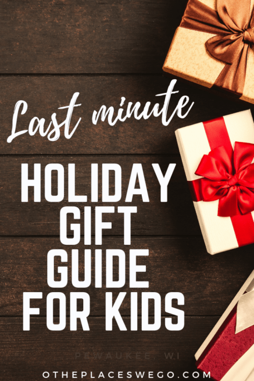 A last minute holiday gift guide for kids