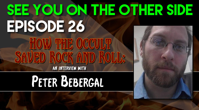 How the Occult Saved Rock and Roll: An Interview with Peter Bebergal