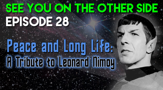 Peace and Long Life: A Tribute to Leonard Nimoy