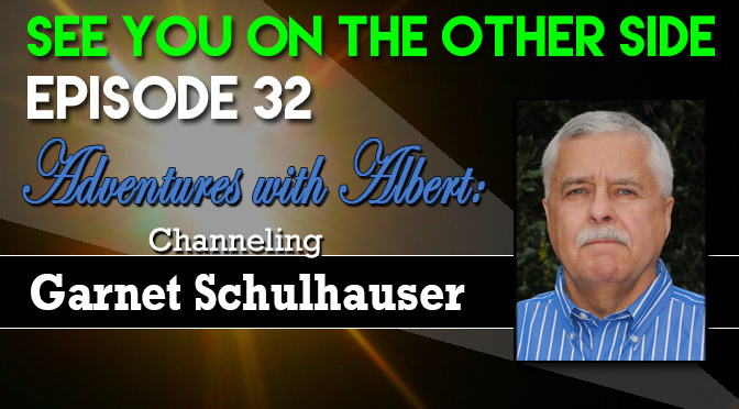 Adventures with Albert: Channeling Garnet Schulhauser