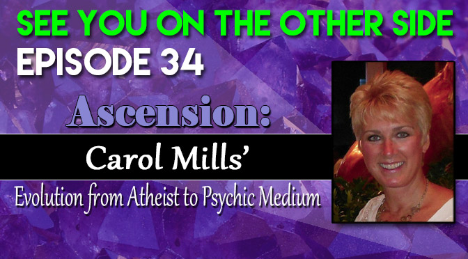 Ascension: Carol Mills' Evolution from Atheist to Psychic Medium
