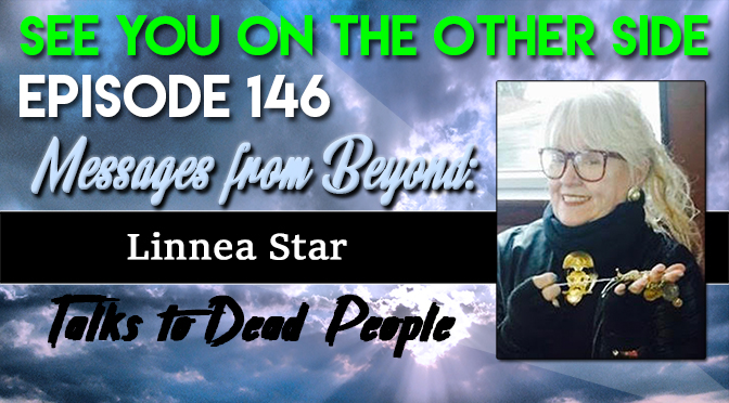 Messages from Beyond: Linnea Star Talks to Dead People