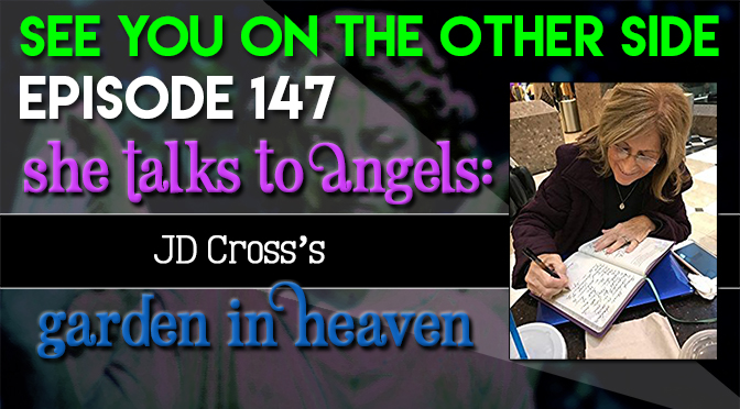 She Talks To Angels: JD Cross's Garden In Heaven