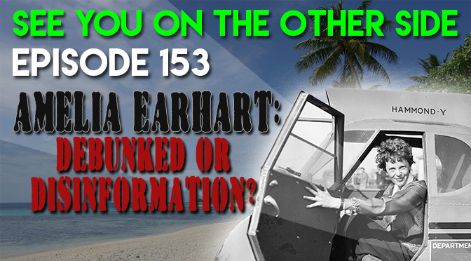 Amelia Earhart: Debunked Or Disinformation?