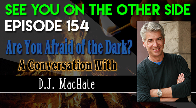 Are You Afraid of the Dark? A Conversation with D.J. MacHale