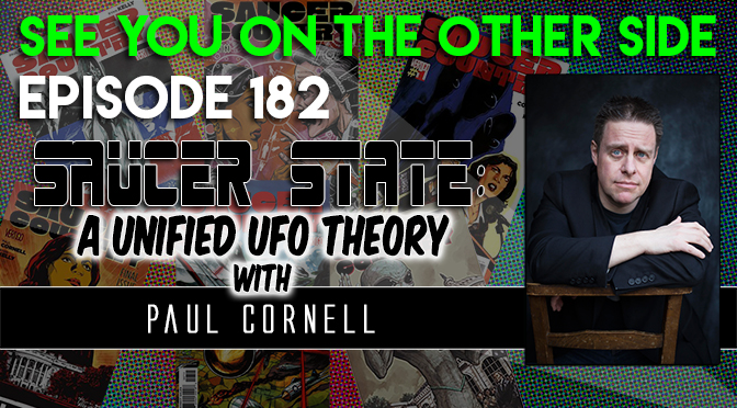Saucer State: A Unified UFO Theory with Paul Cornell