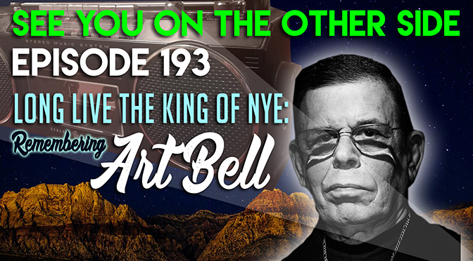 Long Live The King of Nye: Remembering Art Bell
