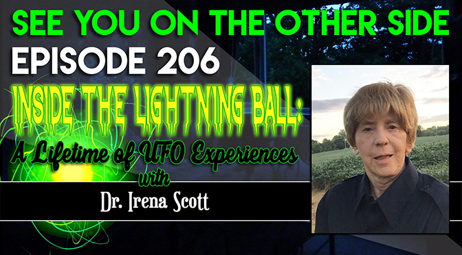 Inside The Lightning Ball: A Lifetime of UFO Experiences with Dr. Irena Scott