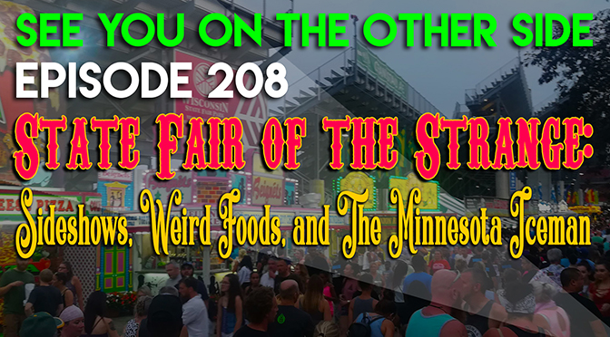 State Fair of the Strange: Sideshows, Weird Foods, and The Minnesota Iceman