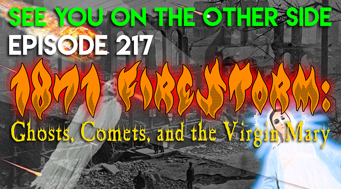 1871 Firestorm: Ghosts, Comets, and the Virgin Mary