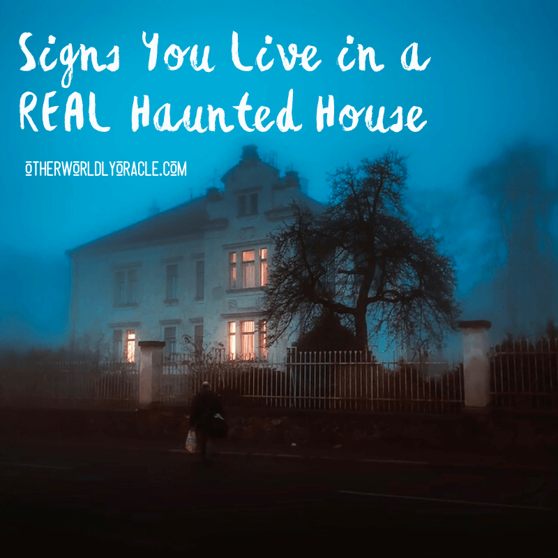 Signs You Live in a REAL Haunted House
