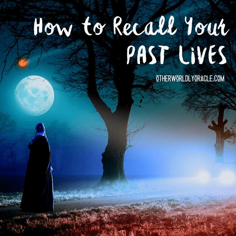 Past Life Regression On Yourself: How to Remember Past Lives