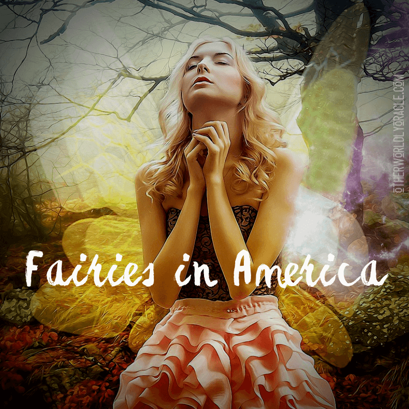 Fairies in America: Legends, Lore and Fairy Sightings
