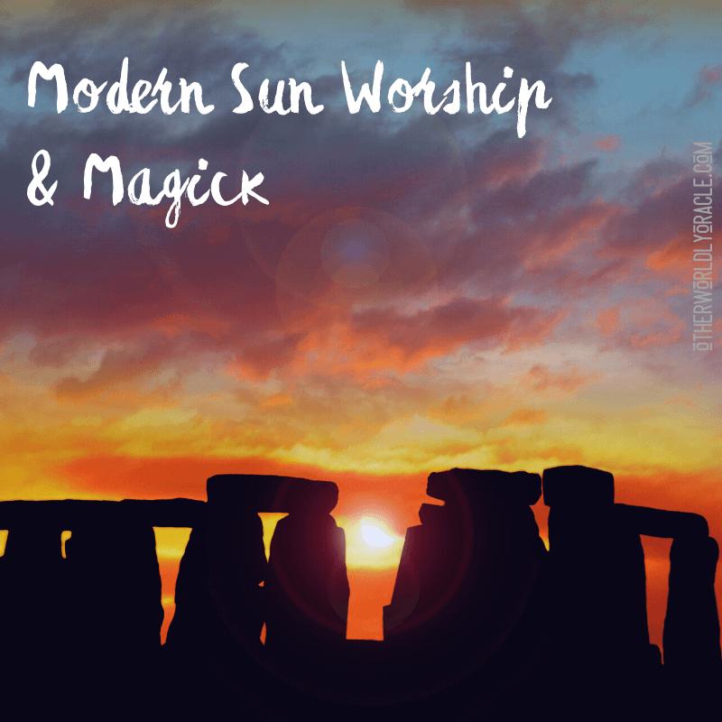 Modern Sun Worship: Sun Magic, Gods and More