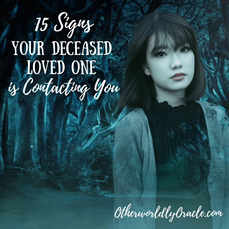 15 Signs Your Deceased Loved One is Trying to Contact You