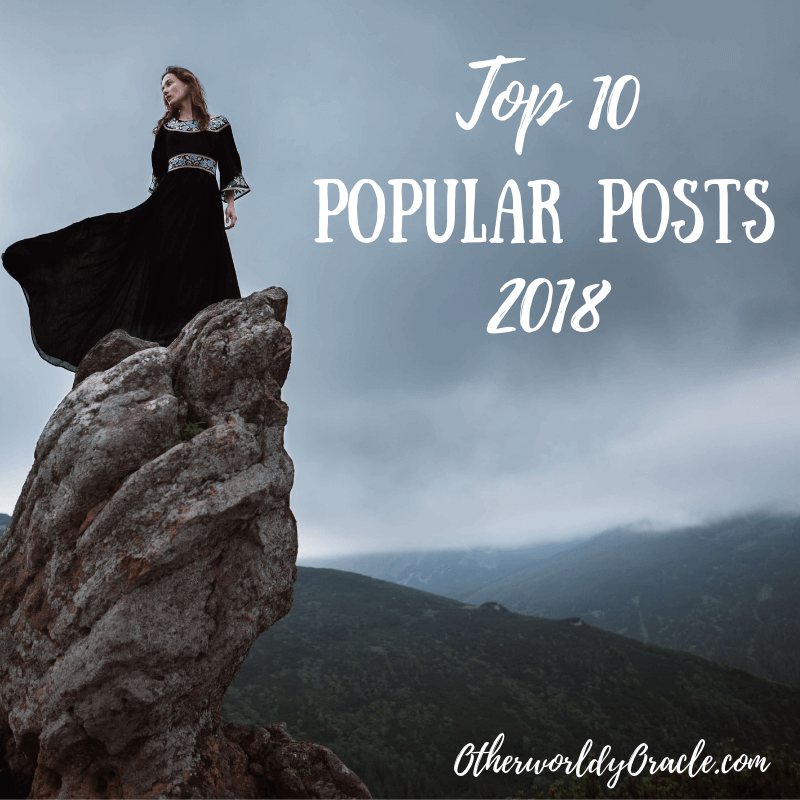 Otherworldly Oracle's TOP 10 Most Popular Posts for 2018!