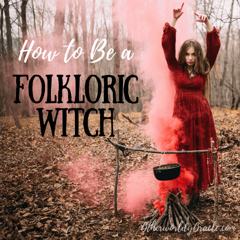 How to be a Folkloric Traditional Witch in 5 Steps