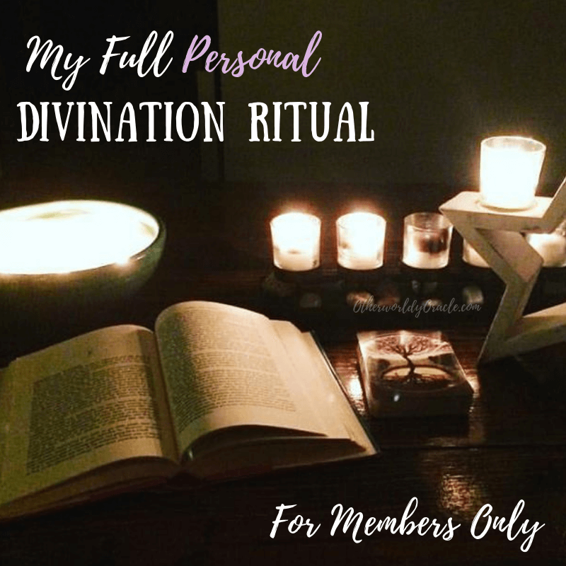 My FULL Personal Divination Ritual for MEMBERS ONLY