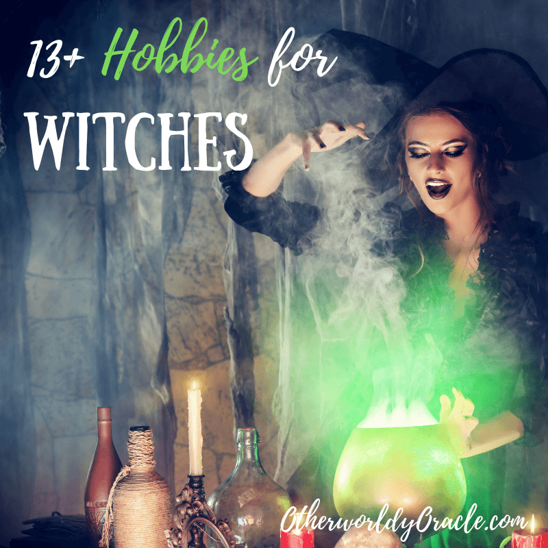 13+ BEST Hobbies for Witches