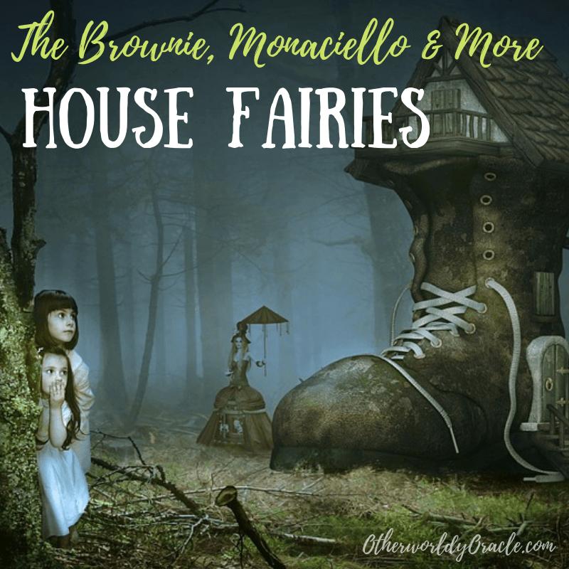 House Fairies & House Elves: The Brownie, Monaciello & More