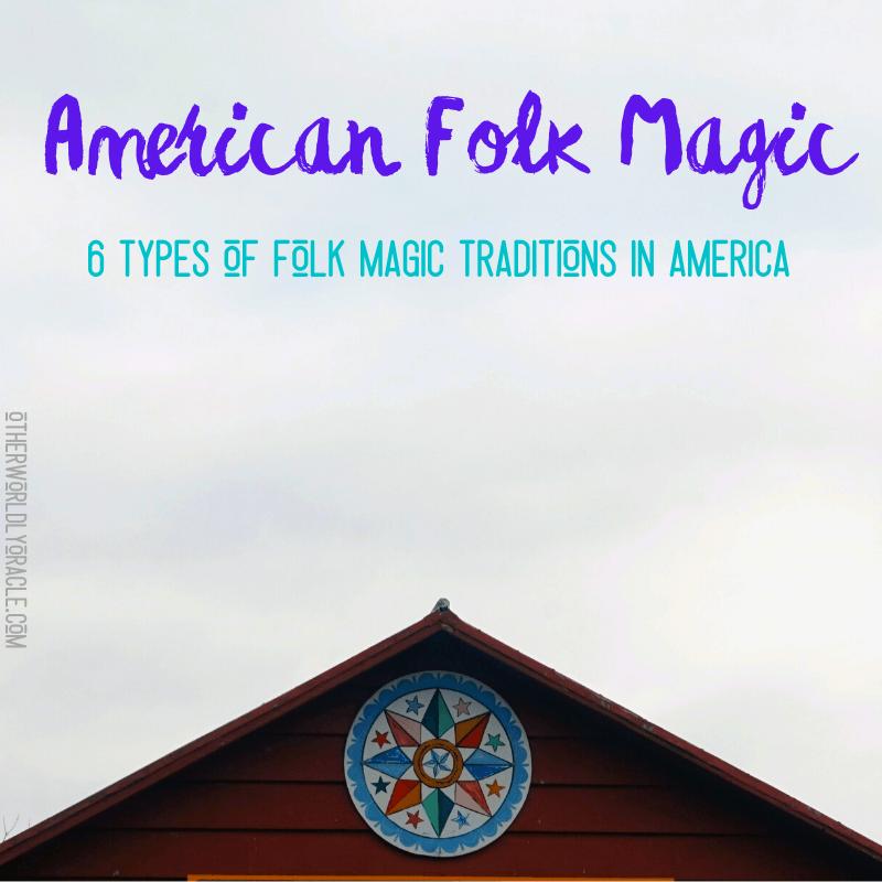 American Folk Magic: 6 Types