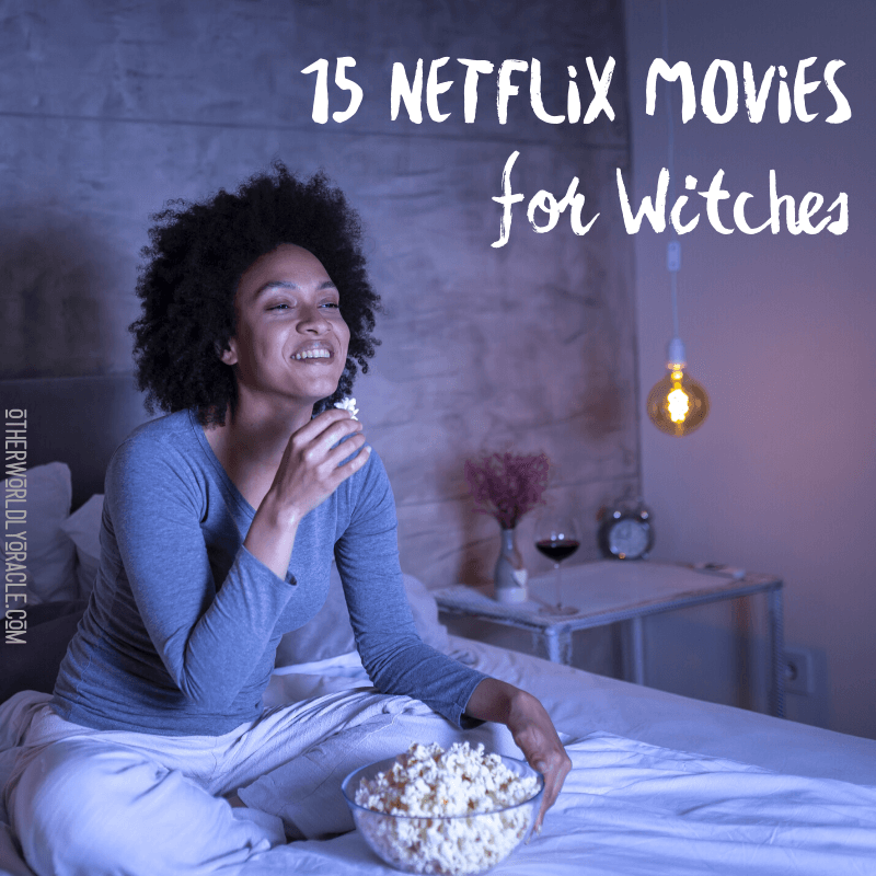 15 Netflix Movies for Witches 2021