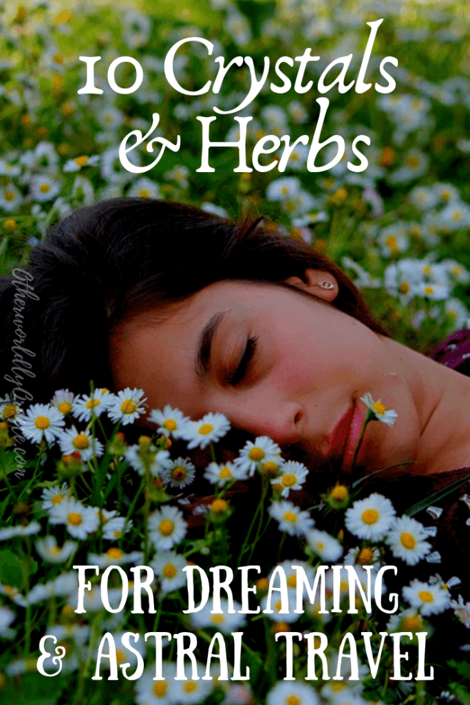 BEST Herbs and Crystals for Astral Projection, Prophetic Dreams, Dream Magic and More!
