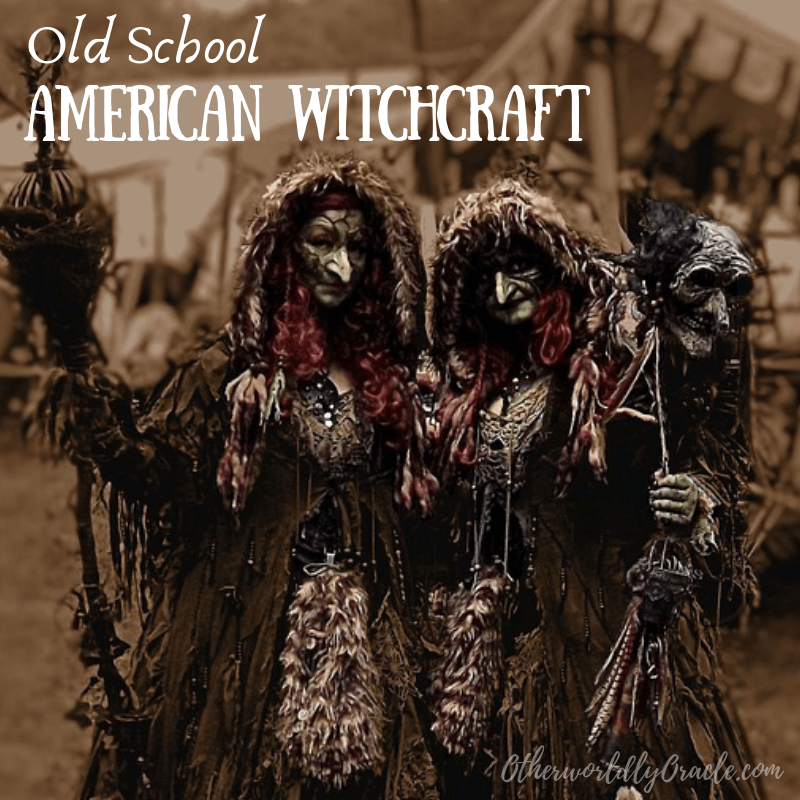 Old School American Witchcraft & Folk Magic: Initiation, Curses and Spells