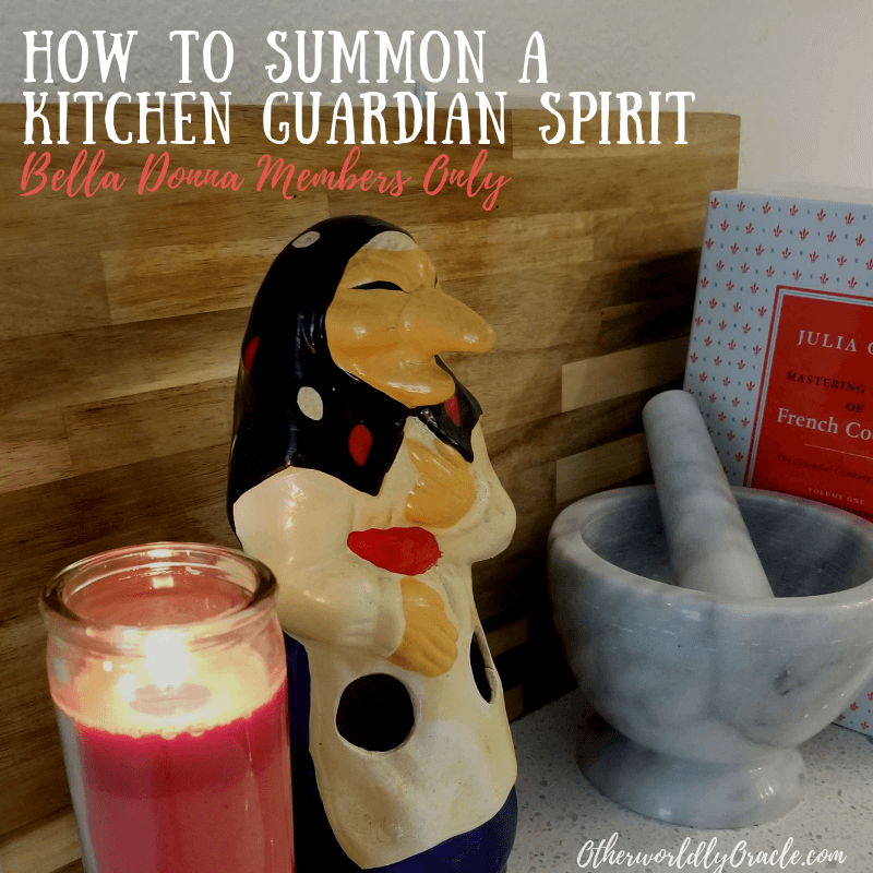 How to Summon a Kitchen Guardian Spirit for Bella Donna Members Only!